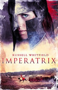 Imperatrix (Gladiatrix Book 3) - Russell Whitfield