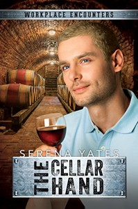 The Cellar Hand (Workplace Encounters Book 10) - Serena Yates