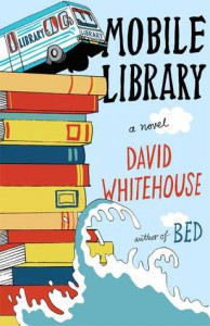 Mobile Library: A Novel - David Whitehouse