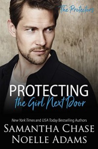 Protecting the Girl Next Door (The Protectors Book 3) - Samantha Chase, Noelle Adams