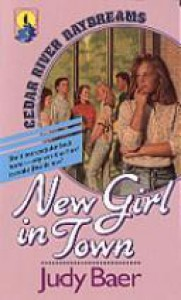 New Girl in Town - Judy Baer