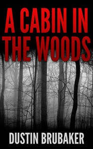 A Cabin In The Woods: Hunting Ground - Dustin Brubaker