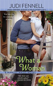 What a Woman (A Manley Maids Novel) - Judi Fennell