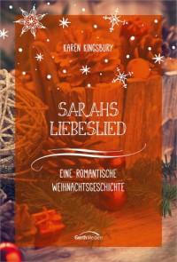 Sarahs Liebeslied: Eine romantische Weihnachtsgeschichte - Karen Kingsbury