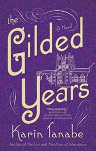 The Gilded Years: A Novel - Karin Tanabe