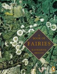 A Book Of Fairies - Katharine Mary Briggs