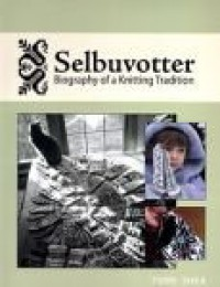 SELBUVOTTER: Biography of a Knitting Tradition - Terri Shea