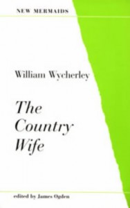The Country Wife - William Wycherley, James Ogden
