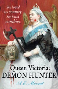 Queen Victoria: Demon Hunter - A.E. Moorat