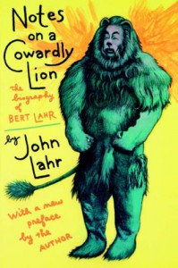 Notes on a Cowardly Lion: The Biography of Bert Lahr - John Lahr