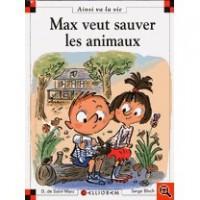 Max Veut Sauver Les Animaux - Dominique de Saint Mars, Serge Bloch