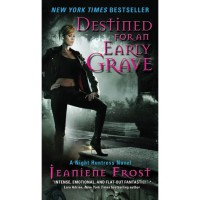 Destined for an Early Grave (Night Huntress, #4) - Jeaniene Frost