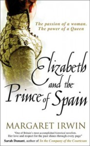 Elizabeth and the Prince of Spain  - Margaret Irwin