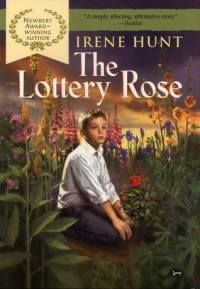 The Lottery Rose - Irene Hunt