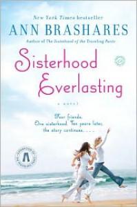Sisterhood Everlasting (The Sisterhood of the Traveling Pants, #5) - Ann Brashares