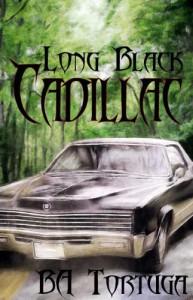 Long Black Cadillac - B.A. Tortuga