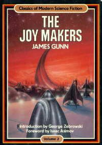 The Joy Makers (Classics of modern science fiction #2) - James Gunn