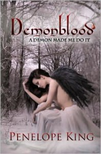 A Demon Made Me Do It (Demonblood #1) - Penelope King