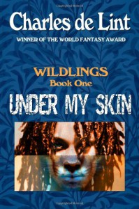 Under MySkin: Wildings #1 - Charles de Lint
