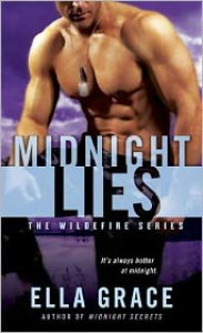 Midnight Lies: The Wildefire Series - Ella Grace