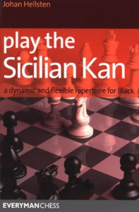 Play the Sicilian Kan: A Dynamic and Flexible Repertoire for Black - Johan Hellsten