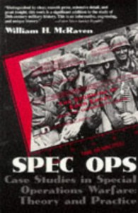 Spec Ops: Case Studies in Special Operations Warfare: Theory and Practice - William H. McRaven
