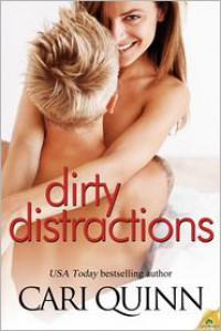 Dirty Distractions - Cari Quinn