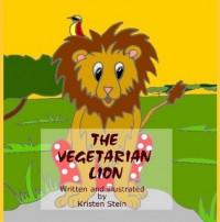 The Vegetarian Lion - Kristen Stein