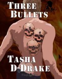 Three Bullets - Natasha Duncan-Drake