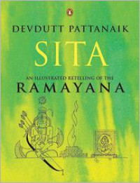Sita An Illustrated Retelling of the Ramayana - Devdutt Pattanaik