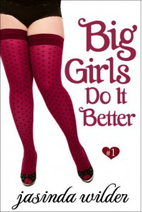 Big Girls Do It Better - Jasinda Wilder