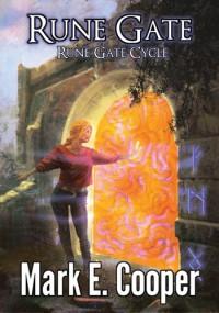 Rune Gate: Rune Gate Cycle 1 - Mark E. Cooper