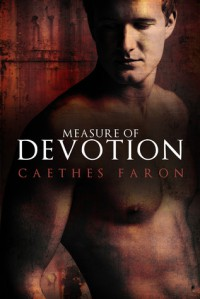 Measure of Devotion (Measure of Devotion, #1) - Caethes Faron