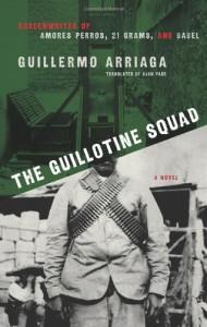 The Guillotine Squad - Guillermo Arriaga