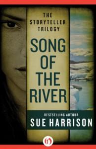 Song of the River: 1 (The Storyteller Trilogy) - Sue Harrison