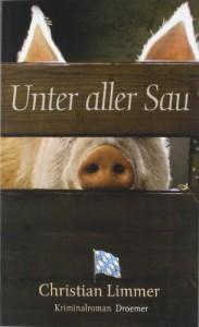 Unter aller Sau (Hauptkommissar Lederer, #1) - Christian Limmer