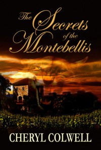 The Secrets of the Montebellis - Cheryl Colwell