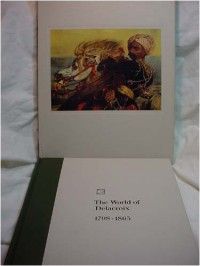 The World of Delacroix: 1798-1863 (Time-Life library of art) - Tom Prideaux