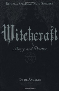Witchcraft: Theory and Practice - Ly de Angeles