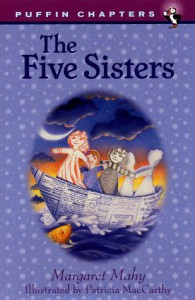 The Five Sisters - Margaret Mahy, Patricia MacCarthy