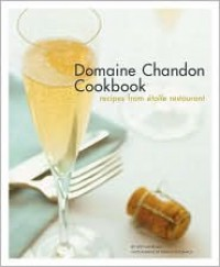Domaine Chandon Cookbook: Recipes from Étoile Restaurant - Jeff Morgan