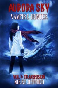 Aurora Sky: Vampire Hunter - Nikki Jefford