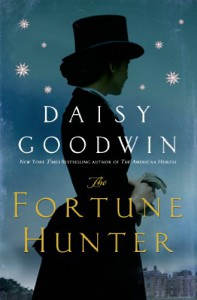 The Fortune Hunter: A Novel - Daisy Goodwin