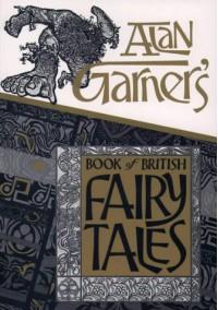 Alan Garner's Book Of British Fairy Tales - Alan Garner