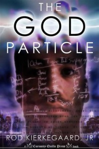 The God Particle - Rod Kierkegaard Jr.