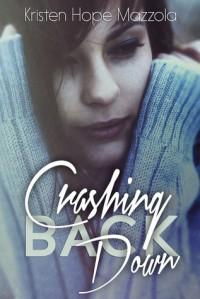 Crashing Back Down - Kristen Hope Mazzola