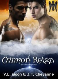 Crimson Reign - J.T. Cheyanne, V.L. Moon