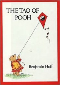 The Tao of Pooh Publisher: Dutton Adult; 2nd (second) edition Text Only - Benjamin Hoff