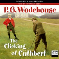 The Clicking of Cuthbert - P.G. Wodehouse, Jonathan Cecil