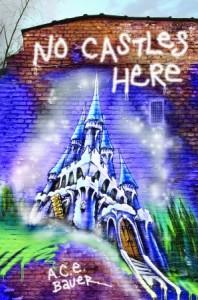 No Castles Here - A.C.E. Bauer